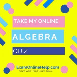 Take My Online Algebra Quiz