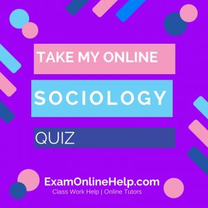 Take My Online Sociology Exam