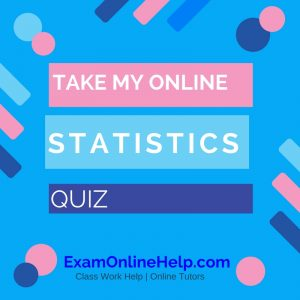 Take My Online Statistics Quiz