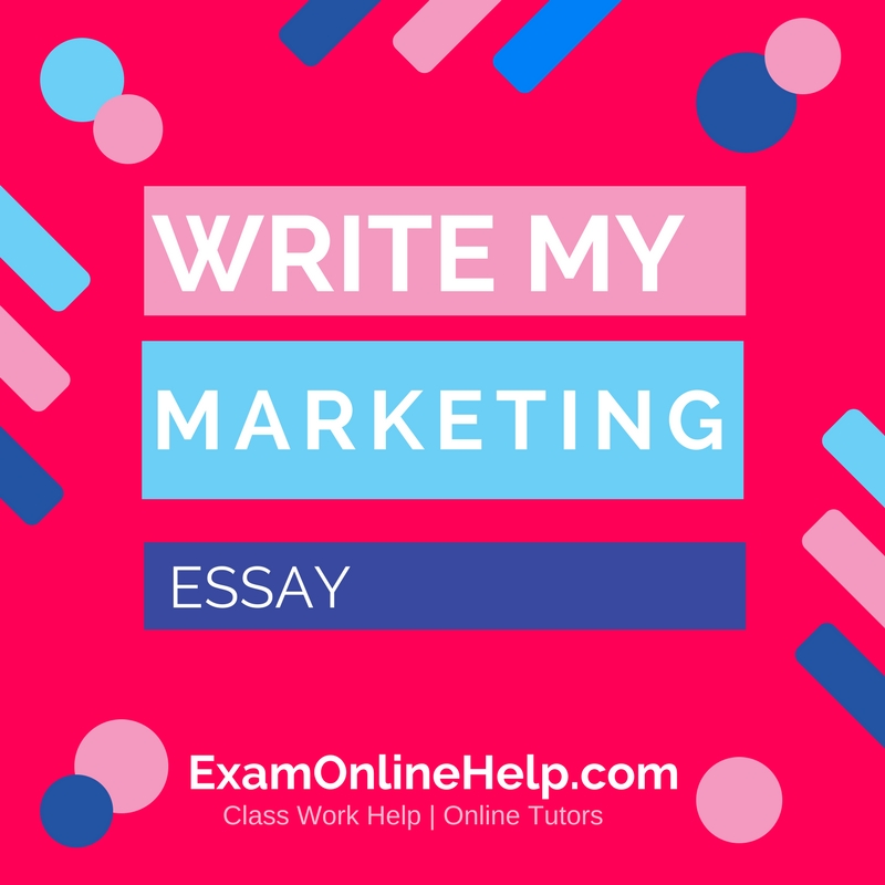 write my marketing essay exam quiz and class help service write my marketing essay