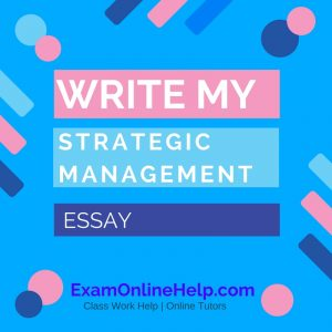 Write My Strategic Management Essay